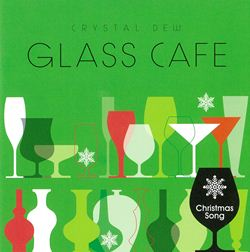 ガラスカフェ?クリスタルデュー クリスマスソング