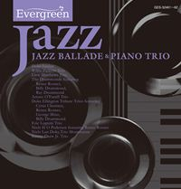 Evergreen Jazz JAZZ BALLADE & PIANO TRIO