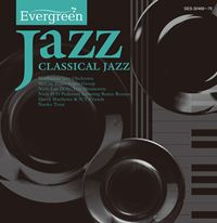 Evergreen Jazz CLASSICAL JAZZ