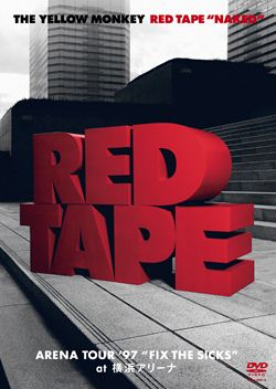 "RED TAPE ""NAKED"" -ARENA TOUR '97 ""FIX THE SICKS"" at 横浜アリーナ-"