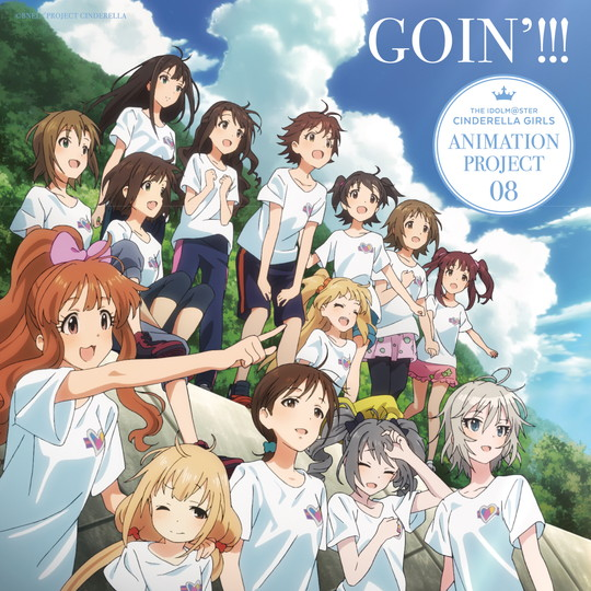 THE IDOLM@STER CINDERELLA GIRLS ANIMATION PROJECT 08 GOIN'!!!《通常盤》