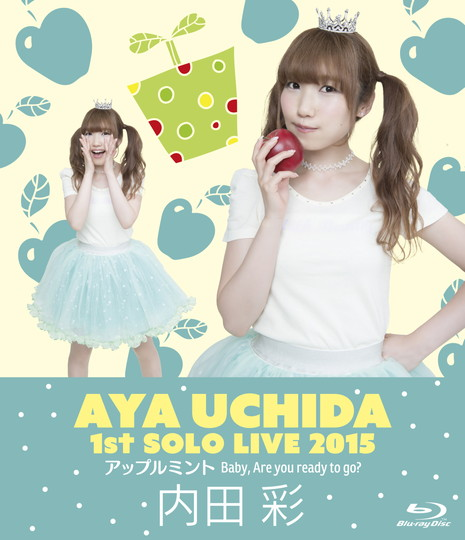 1st SOLO LIVE 2015「アップルミント Baby, Are you ready to go?」