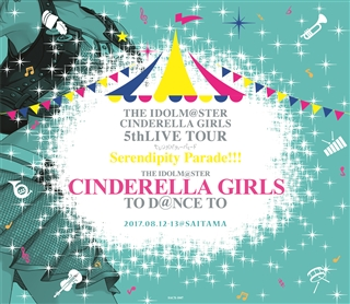 THE IDOLM@STER CINDERELLA GIRLS 5thLIVE TOUR Serendipity Parade!!! SSA Original CD THE IDOLM@STER CINDERELLA GIRLS TO D@NCE TO