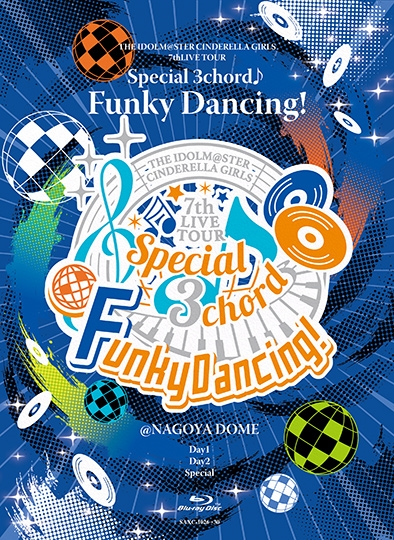 THE IDOLM@STER CINDERELLA GIRLS 7thLIVE TOUR Special 3chord♪ Funky Dancing!@ NAGOYA DOME