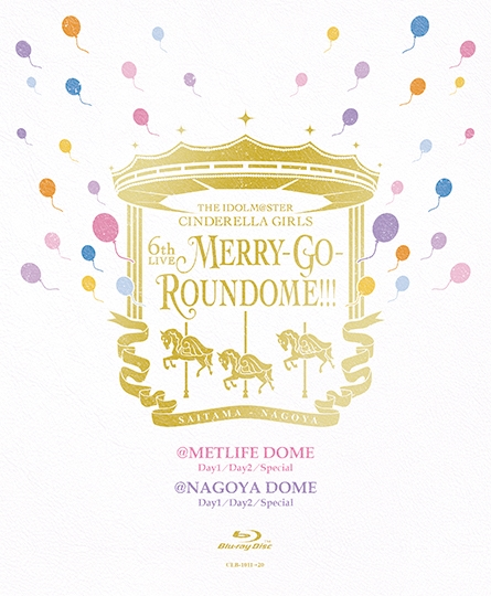 THE IDOLM@STER CINDERELLA GIRLS 6thLIVE MERRY-GO-ROUNDOME!!!)